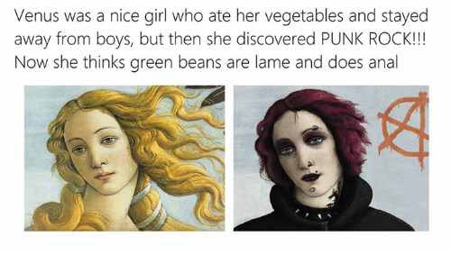Nice Girles: Venus was a nice girl who ate her vegetables and stayed  away from boys, but then she discovered PUNK ROCK!  Now she thinks green beans are lame and does anal