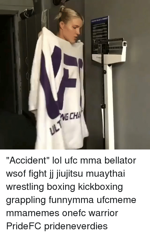 "Boxing, Lol, and Memes: VG CHA ""Accident"" lol ufc mma bellator wsof fight jj jiujitsu muaythai wrestling boxing kickboxing grappling funnymma ufcmeme mmamemes onefc warrior PrideFC prideneverdies"