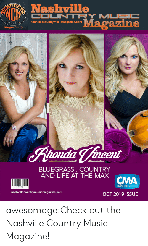 Vincent: VI  LL  Nashville  COUNTRY MUSIC  ASH  MUSic  nashvillecountrymusicmagazine.com  Magazine  Magazine  tondia Vincent  BLUEGRASS, COUNTRY  AND LIFE AT THE MAX CMA  20172  nashvillecountrymusicmagazine.com  COUNTRY MUSIC ASSOCIATION  OCT 2019 ISSUE  FOUNTRY awesomage:Check out the Nashville Country Music Magazine!