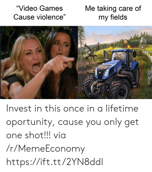 "Once In A Lifetime: ""Video Games  Me taking care of  my fields  Cause violence"" Invest in this once in a lifetime oportunity, cause you only get one shot!!! via /r/MemeEconomy https://ift.tt/2YN8ddl"