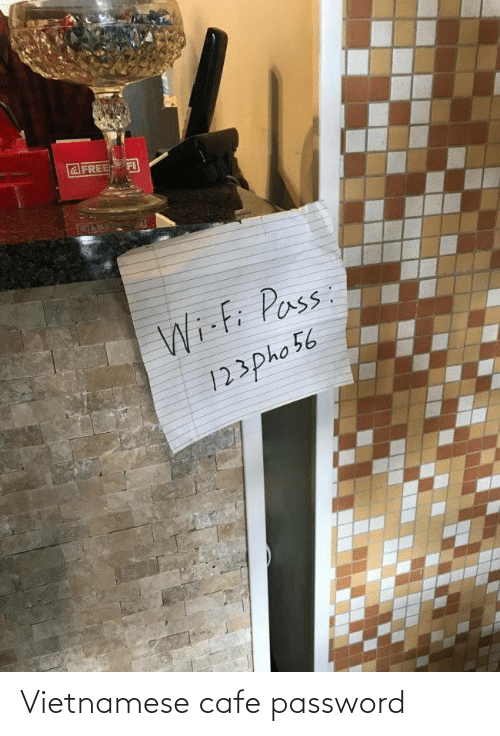 Vietnamese: Vietnamese cafe password