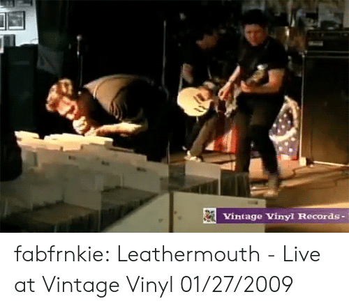 vinyl: Vintage Vinyl Records - fabfrnkie:  Leathermouth - Live at Vintage Vinyl 01/27/2009