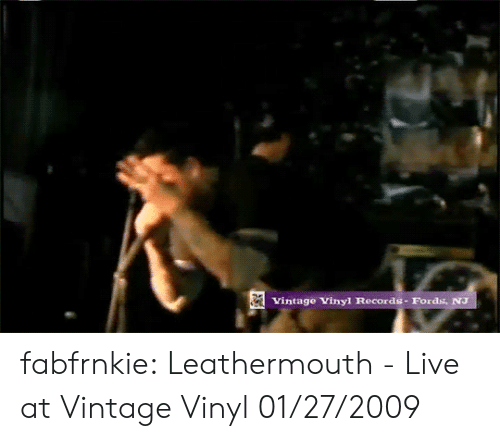 vinyl: Vintage Vinyl Records-Fords, NJ fabfrnkie:    Leathermouth - Live at Vintage Vinyl 01/27/2009