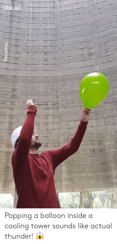 balloon: ViralHog Popping a balloon inside a cooling tower sounds like actual thunder! 😱