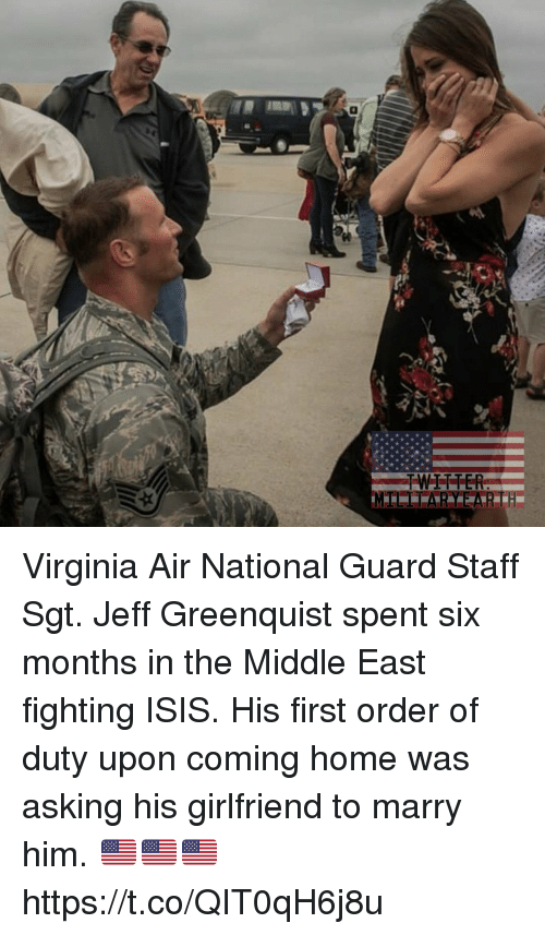 First Order: Virginia Air National Guard Staff Sgt. Jeff Greenquist  spent six months in the Middle East fighting ISIS. His first order of duty upon coming home was asking his girlfriend to marry him. 🇺🇸🇺🇸🇺🇸 https://t.co/QIT0qH6j8u