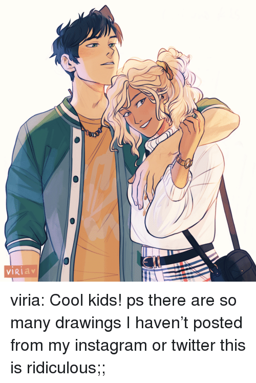 cool kids: VIRIa viria: Cool kids! ps there are so many drawings I haven't posted from my instagram or twitter this is ridiculous;;