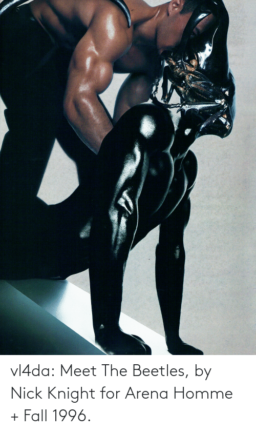 Knight: vl4da:  Meet The Beetles, by Nick Knight for Arena Homme + Fall 1996.