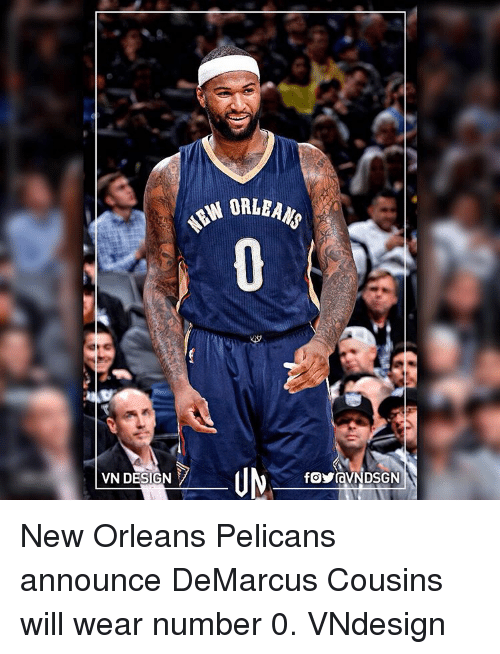 pelican: VN DESIGN  ORLEANS New Orleans Pelicans announce DeMarcus Cousins will wear number 0. VNdesign