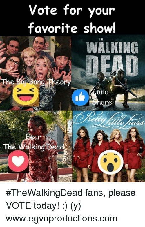 eore: Vote for your  favorite show!  THE  WALKING  DEAD  ang eOr  and  are!  The Walking Dead #TheWalkingDead fans, please VOTE today! :) (y)  www.egvoproductions.com