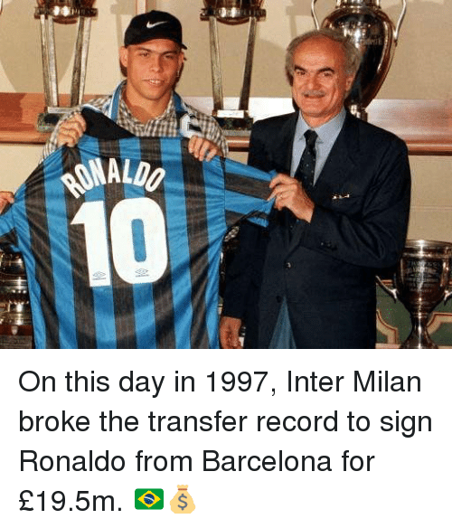 inter milan: W  0MLW On this day in 1997, Inter Milan broke the transfer record to sign Ronaldo from Barcelona for £19.5m. 🇧🇷💰