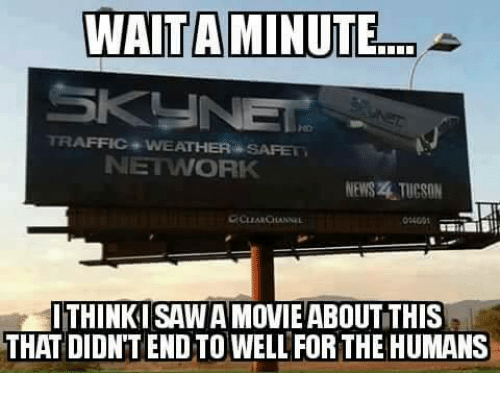 Tucson: WAITAMINUTE  TRAFFIC WEATHER SAFE  NETWORK  NEWS . TUCSON  1400  THINKI SAW A MOVIEABOUT THIS  THAT DIDN'T END TO WELL FORTHE HUMANS
