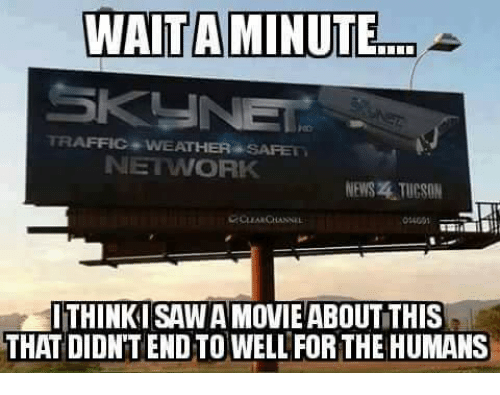 Tucson: WAITAMINUTE  TRAFFIC + WEATHER  SAFETi  NETWORK  NEWS 4 TUCSON  01409  ITHINKI SAW A MOVIE ABOUT THIS  THAT DIDN'T END TO WELL FORTHE HUMANS