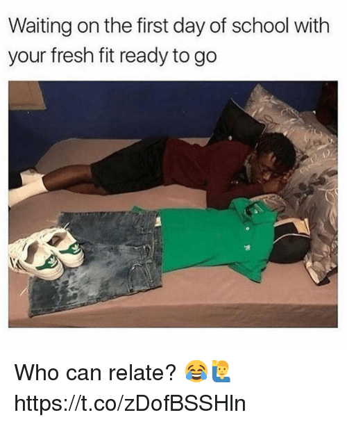 Fresh, School, and Waiting...: Waiting on the first day of school with  your fresh fit ready to go Who can relate? 😂🙋♂️ https://t.co/zDofBSSHln