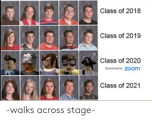 Stage: -walks across stage-