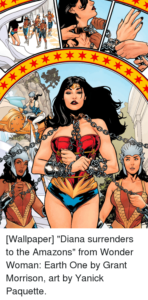 "surrenders: [Wallpaper] ""Diana surrenders to the Amazons"" from Wonder Woman: Earth One by Grant Morrison, art by Yanick Paquette."
