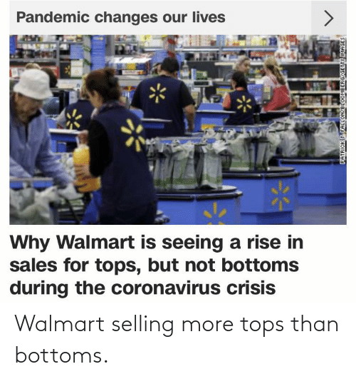 tops: Walmart selling more tops than bottoms.