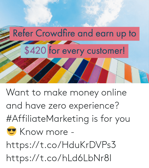 Experience: Want to make money online and have zero experience?  #AffiliateMarketing is for you 😎  Know more - https://t.co/HduKrDVPs3 https://t.co/hLd6LbNr8I