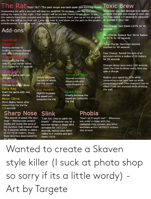 I Suck: Wanted to create a Skaven style killer (I suck at photo shop so sorry if its a little wordy) - Art by Targete