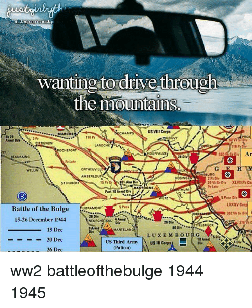 Corpsing: wanting to drive through  the mountaihs.  wantin 2 tordrive through  US VIII Corps  MARCHE  29  And Bde  1s6 Pt  LAROCHE  FALIZE  BLAURAING  WELLN  AMBERLOUP  ST HUBERT  15hGr  ASa Die  ASTOONE/9  Part 10Arnd D  UIZ  S Pata Dis  Battle of the Bulgewo  Battle of the BulgeAMONT  e Bulge ORONT  28 Div  NtURCHATEAU  15-26 December 1944  C.  4 Armd  Di  Arnd TA  Diy  15 Dec  -20 Dec  26 Dec  MANTELANG  LUXEMBOURGD  G ▼.so-  10 Ared  US Third Army  (Patton)  US Ill Corp  sA  4 Div ww2 battleofthebulge 1944 1945