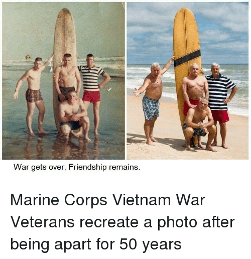 marine corps: War gets over. Friendship remains Marine Corps Vietnam War Veterans recreate a photo after being apart for 50 years