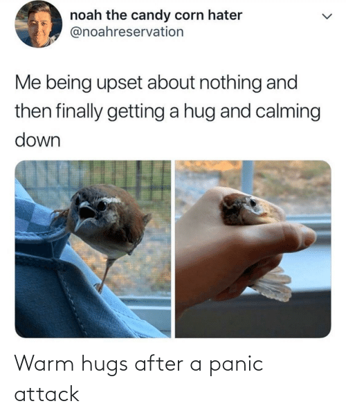 panic: Warm hugs after a panic attack
