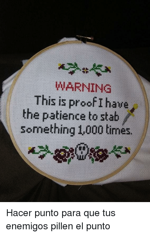Punto: WARNING  This is proof I have  the patience to stab  Something 1,000 times. <p>Hacer punto para que tus enemigos pillen el punto</p>