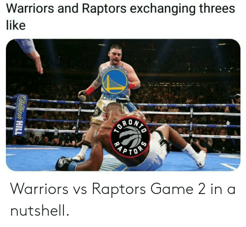 Threes: Warriors and Raptors exchanging threes  like  COLD  PTOS  RAP  Willian HILL Warriors vs Raptors Game 2 in a nutshell.
