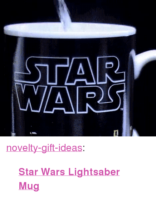 "Click, Lightsaber, and Star Wars: WARS <p><a href=""https://novelty-gift-ideas.tumblr.com/post/169632491943/star-wars-lightsaber-mug"" class=""tumblr_blog"">novelty-gift-ideas</a>:</p><blockquote><p><b><a href=""https://novelty-gift-ideas.com/click-to-open-expanded-view-star-wars-lightsaber-mug-the-force-awakens-with-heat-12-oz/"">  Star Wars Lightsaber Mug</a></b><br/><br/></p></blockquote>"