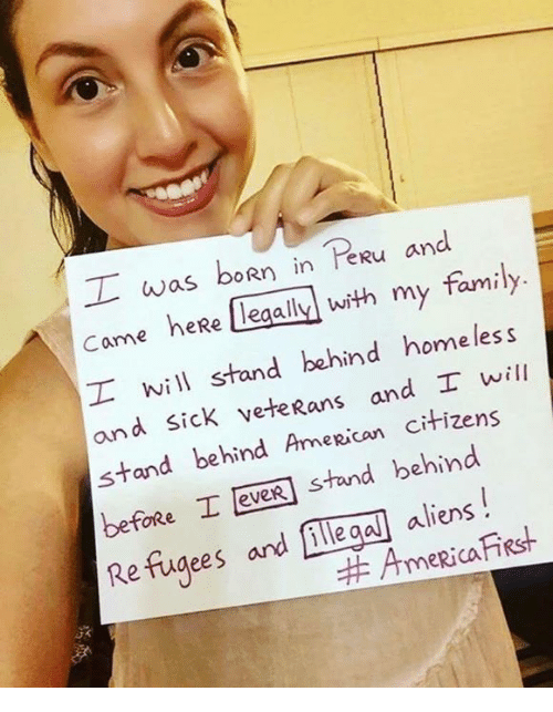 Family, Aliens, and American: was boRn in PeRu and  Came heRe Leallk wth my family  wi stand behind homeles s  and Sick vete  stand behind AmeRican citizens  befoke I ever stand behind  Re fugees and llegl aliens!  Rans and I will  # AmeRicaFiest