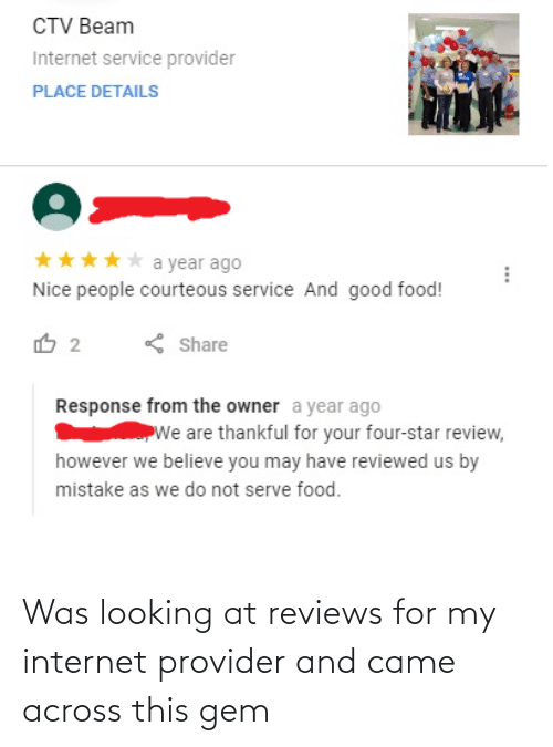 Reviews: Was looking at reviews for my internet provider and came across this gem