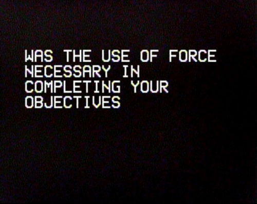 Force, Use, and Necessary: WAS THE USE OF FORCE  NECESSARY IN  COMPLETING YOUR  OBJECTIVES