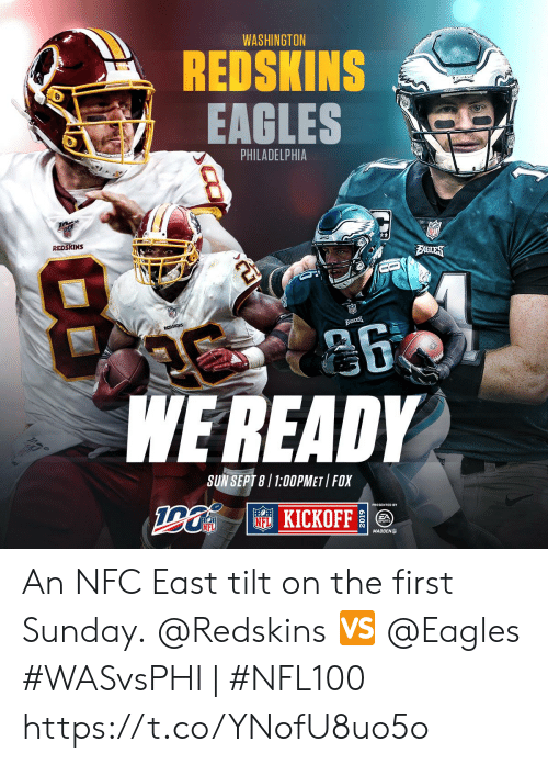 washington redskins: WASHINGTON  REDSKINS  EAGLES  PHILADELPHIA  REDSKINS  BAHLTES  BADLES  REDSKNS  WEREADY  SUN SEPT 8/ 1:00PMET FOX  KICKOFF  PA  NFL  MADDEN An NFC East tilt on the first Sunday.  @Redskins 🆚 @Eagles   #WASvsPHI | #NFL100 https://t.co/YNofU8uo5o