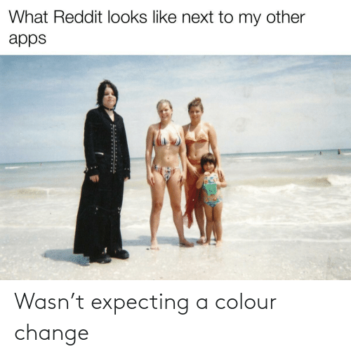 Change: Wasn't expecting a colour change