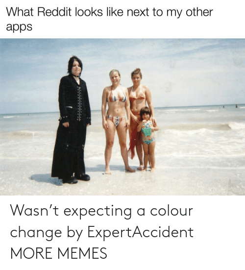 expecting: Wasn't expecting a colour change by ExpertAccident MORE MEMES