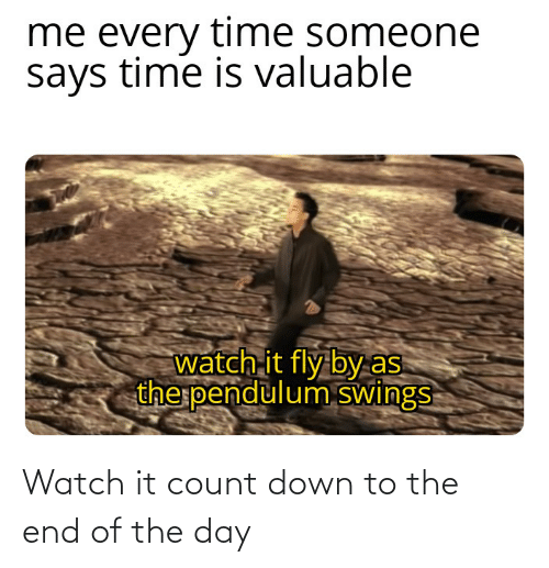 Down To: Watch it count down to the end of the day