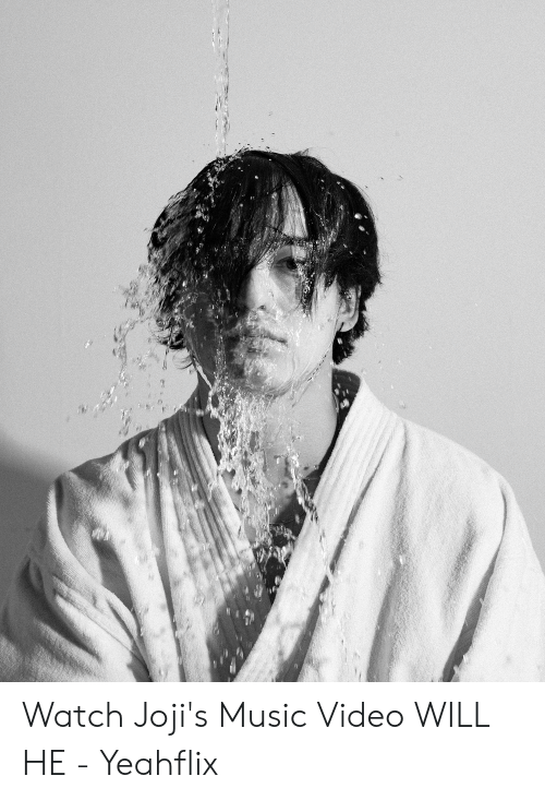 Joji Miller: Watch Joji's Music Video WILL HE - Yeahflix