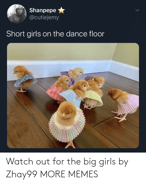 Watch Out: Watch out for the big girls by Zhay99 MORE MEMES