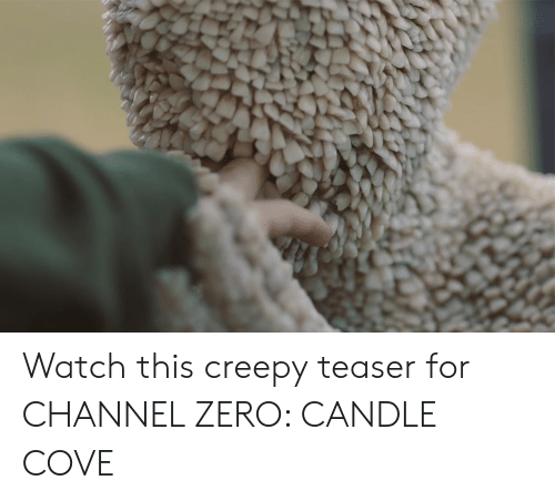 Channel Zero: Watch this creepy teaser for CHANNEL ZERO: CANDLE COVE