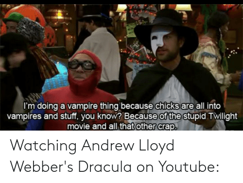 andrew: Watching Andrew Lloyd Webber's Dracula on Youtube: