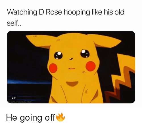 going off: Watching D Rose hooping like his old  self..  GIF He going off🔥