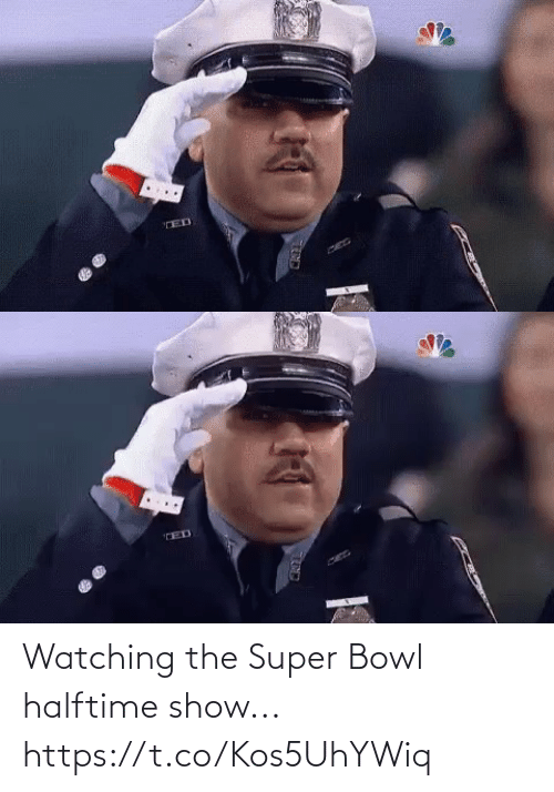 watching: Watching the Super Bowl halftime show... https://t.co/Kos5UhYWiq