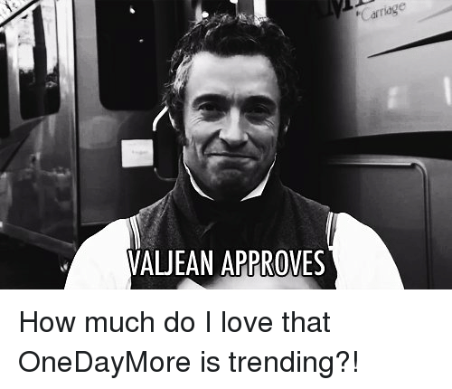 Approvation: WAUEAN APPROVES  Caridge How much do I love that OneDayMore is trending?!