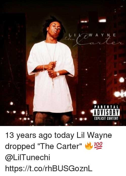 "Lil Wayne, Memes, and Today: WAY N E  PAREN TAL  ADVISORY  EXPLICIT CONTENT 13 years ago today Lil Wayne dropped ""The Carter"" 🔥💯 @LilTunechi https://t.co/rhBUSGoznL"