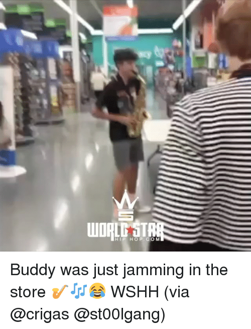 jamming: WDRLT STR  HIP HOP. COM Buddy was just jamming in the store 🎷🎶😂 WSHH (via @crigas @st00lgang)