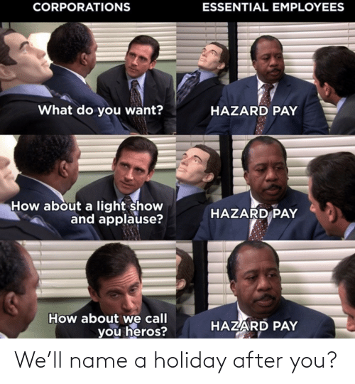 After You: We'll name a holiday after you?