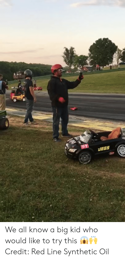 Red, Who, and Big: We all know a big kid who would like to try this 😱🙌  Credit: Red Line Synthetic Oil