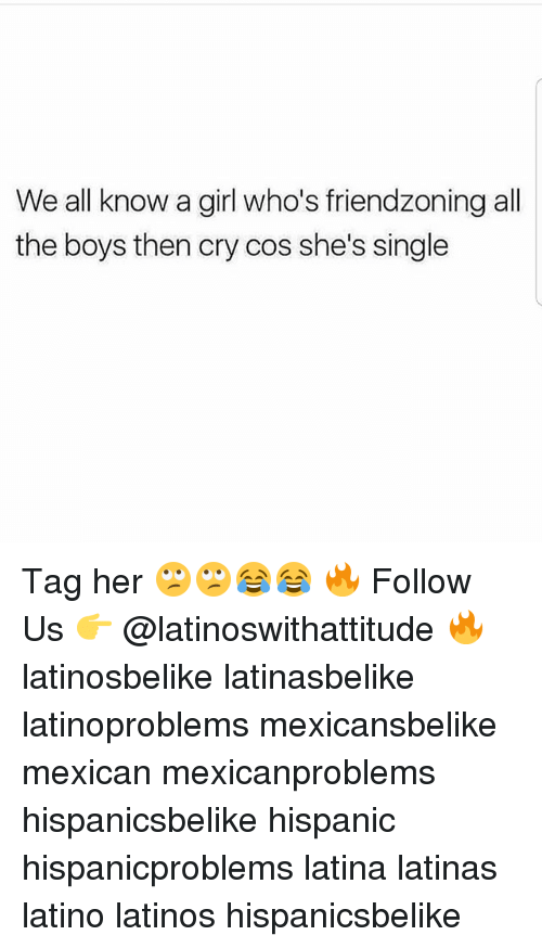 Friendzoning: We all know a girl who's friendzoning all  the boys then cry cos she's single Tag her 🙄🙄😂😂 🔥 Follow Us 👉 @latinoswithattitude 🔥 latinosbelike latinasbelike latinoproblems mexicansbelike mexican mexicanproblems hispanicsbelike hispanic hispanicproblems latina latinas latino latinos hispanicsbelike