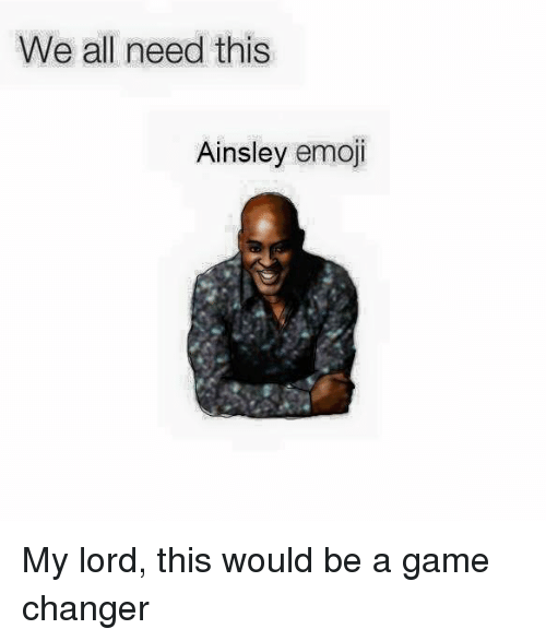 ainsley: We all need this  Ainsley emoji My lord, this would be a game changer