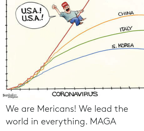 lead: We are Mericans! We lead the world in everything. MAGA