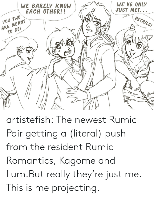 Target, Tumblr, and Blog: WE BARELY KNOW  EACH OTHER!!  WE VE ONLY  JUST MET...  ARE MEANT  TO BE!  YOU TWO  DETAILS! artistefish:  The newest Rumic Pair getting a (literal) push from the resident Rumic Romantics, Kagome and Lum.But really they're just me. This is me projecting.